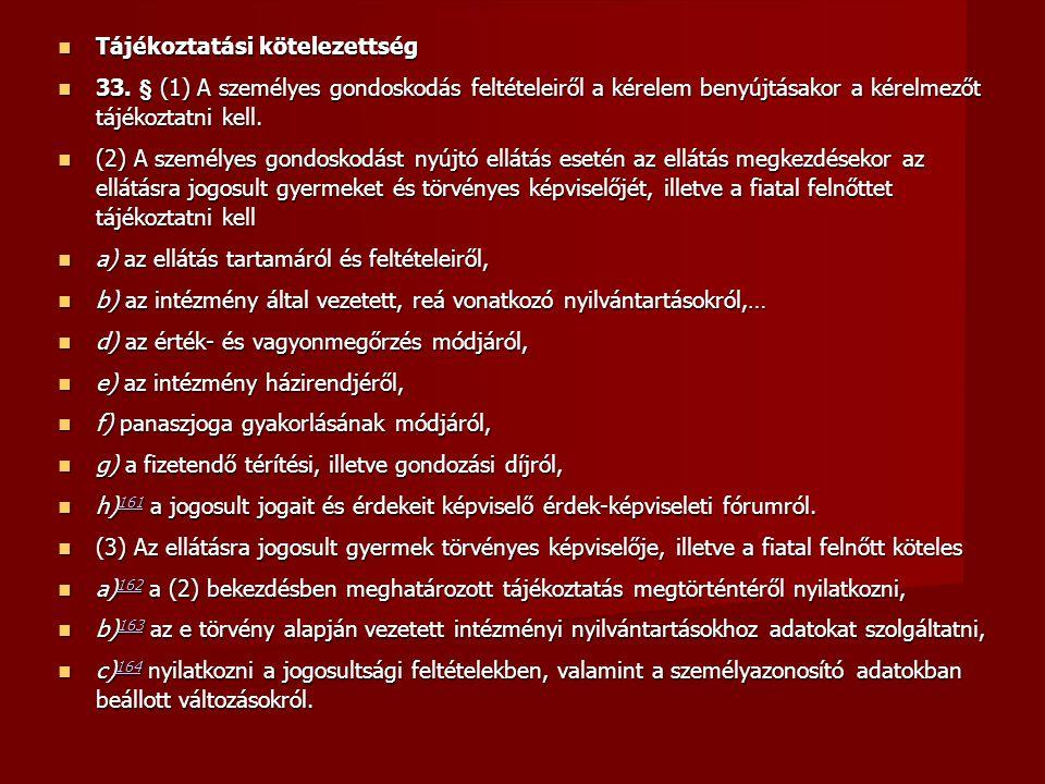 Tájékoztatási kötelezettség Tájékoztatási kötelezettség 33.