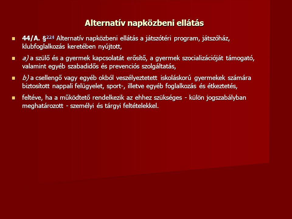 Alternatív napközbeni ellátás 44/A.