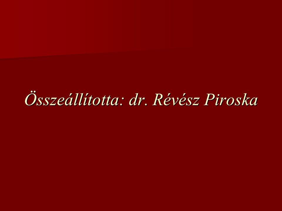 Összeállította: dr. Révész Piroska
