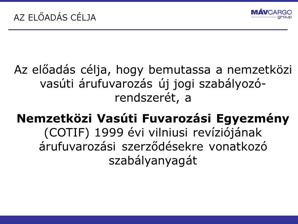 AZ ELŐADÁS TEMATIKÁJA TEMATIKA: -I.Bevezető- A COTIF módosítása -II.