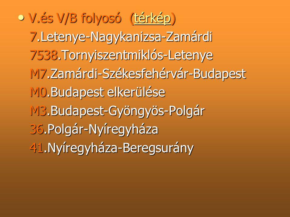 V.és V/B folyosó (térkép) V.és V/B folyosó (térkép)térkép 7.Letenye-Nagykanizsa-Zamárdi 7.Letenye-Nagykanizsa-Zamárdi 7538.Tornyiszentmiklós-Letenye 7