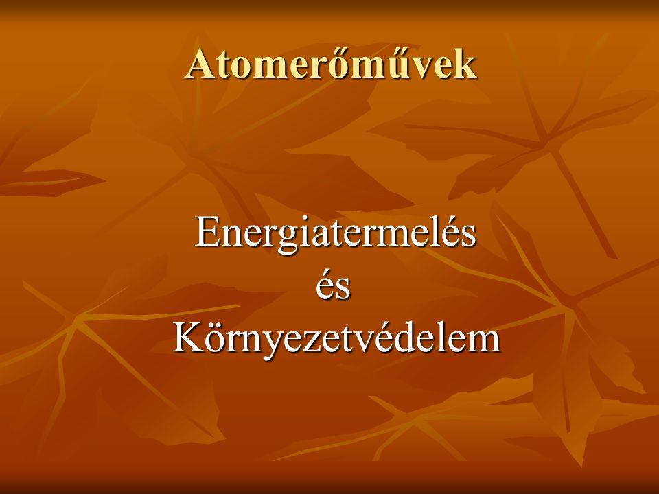 Atomerőművek Energiatermelés és Környezetvédelem