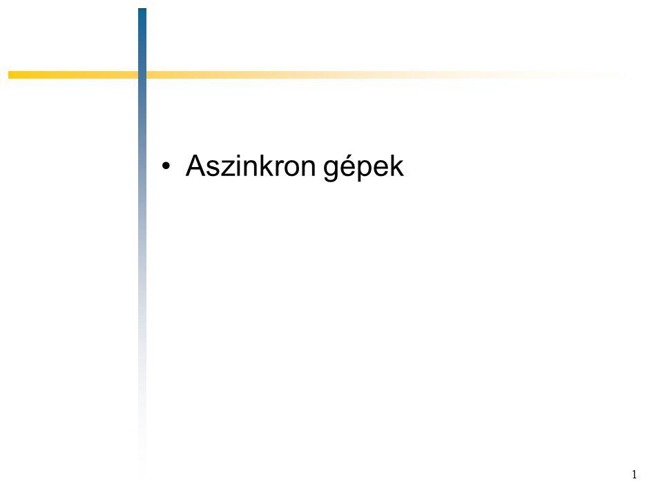 1 Aszinkron gépek