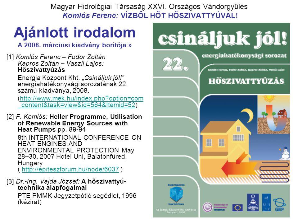 Magyar Hidrológiai Társaság XXVI.Országos Vándorgyűlés Komlós Ferenc: VÍZBŐL HŐT HŐSZIVATTYÚVAL.