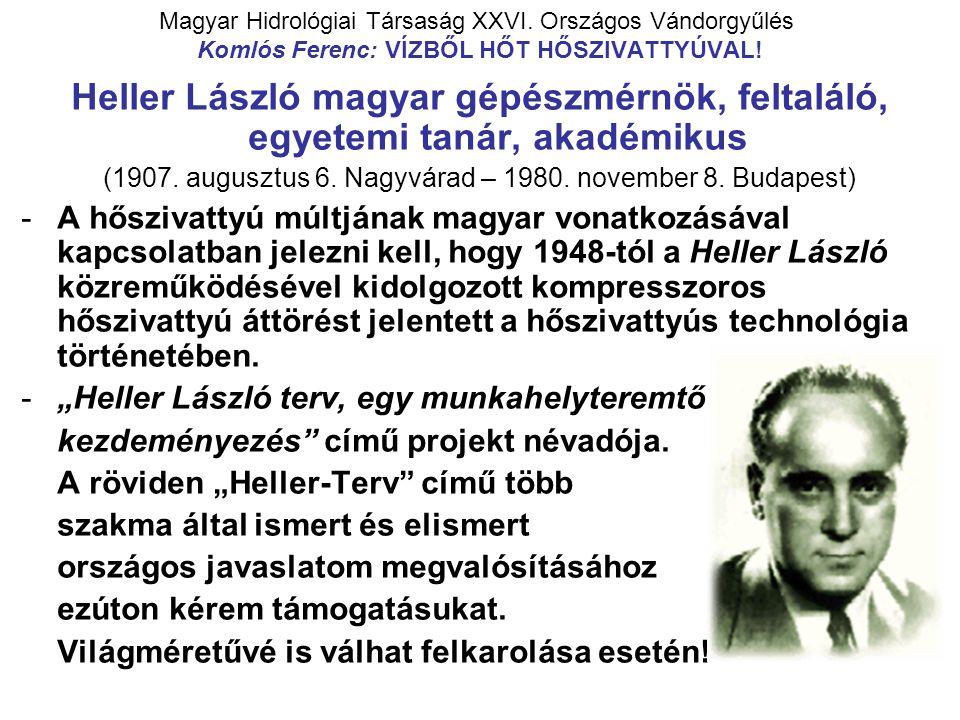 Magyar Hidrológiai Társaság XXVI.Országos Vándorgyűlés Komlós Ferenc: VÍZBŐL HŐT HŐSZIVATTYÚVAL .