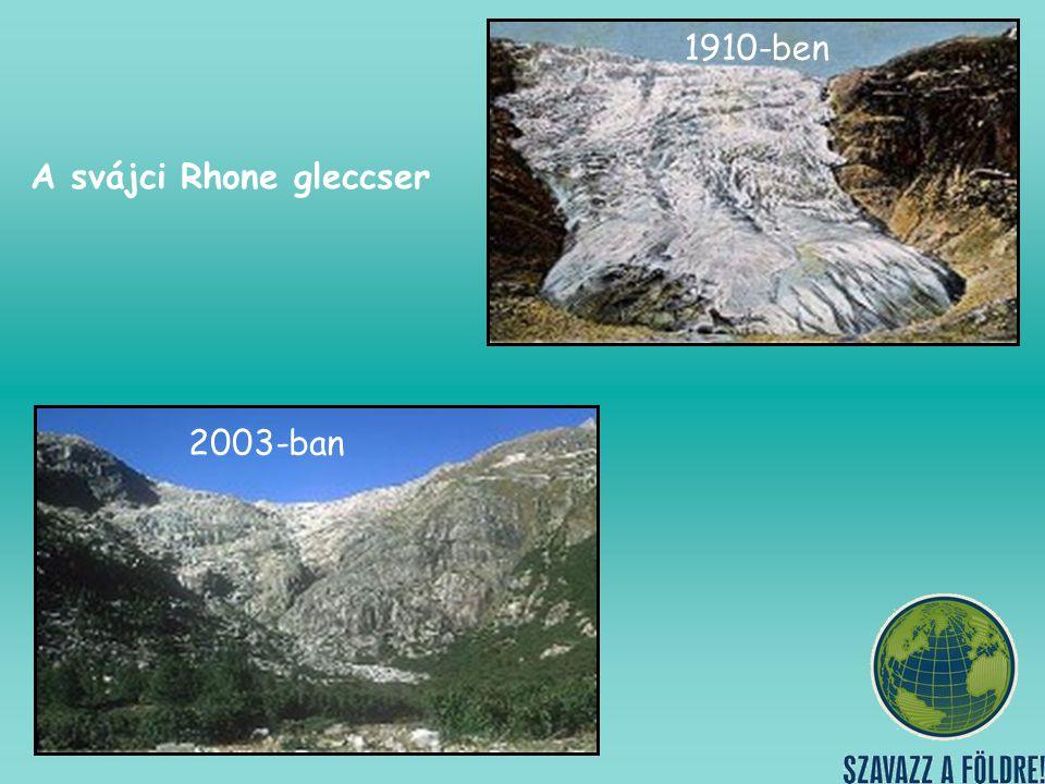 A svájci Rhone gleccser 2003-ban 1910-ben