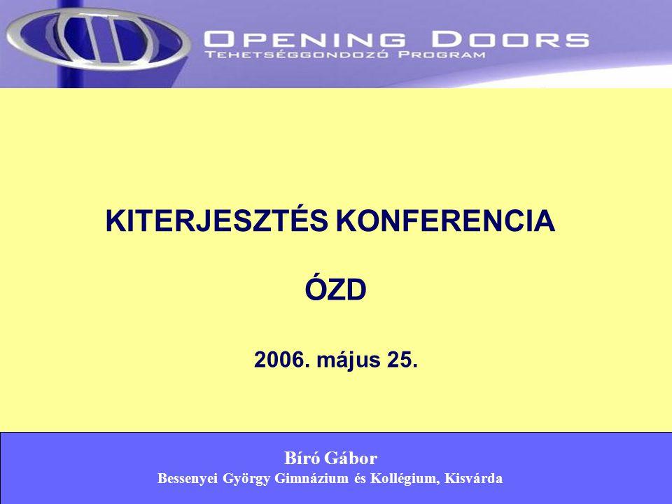 KITERJESZTÉS KONFERENCIA ÓZD 2006. május 25.
