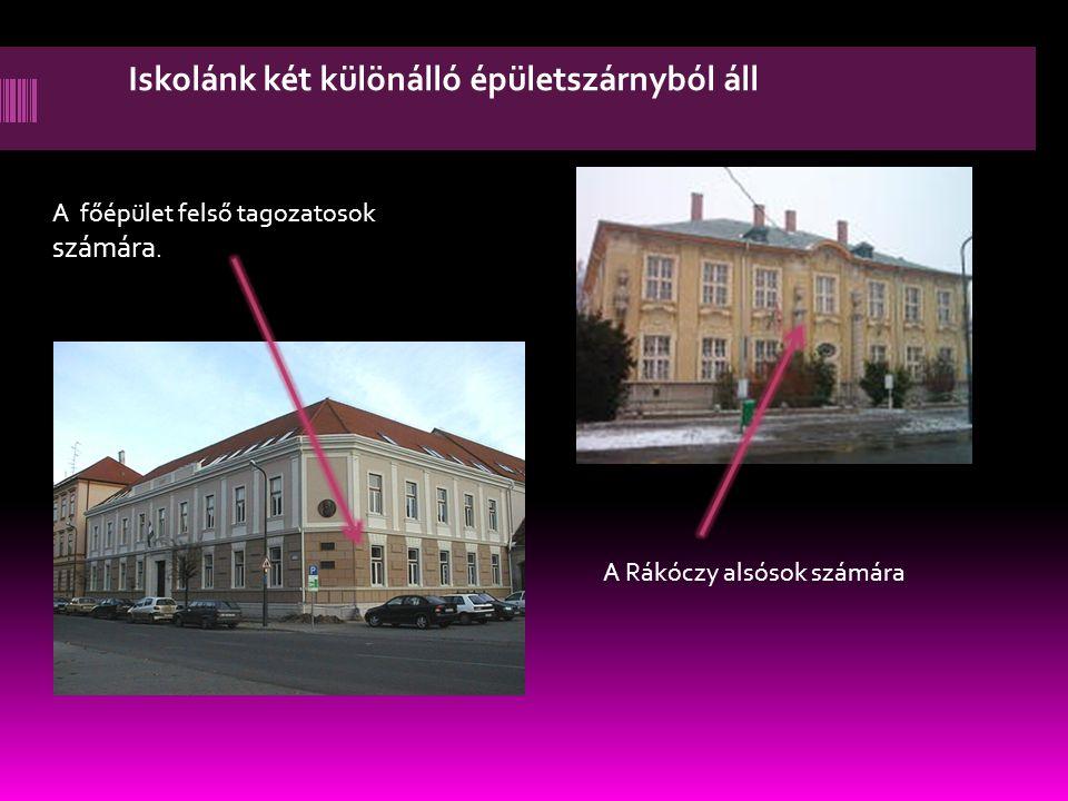 Iskolánk két különálló épületszárnyból áll A főépület felső tagozatosok számára. A Rákóczy alsósok számára