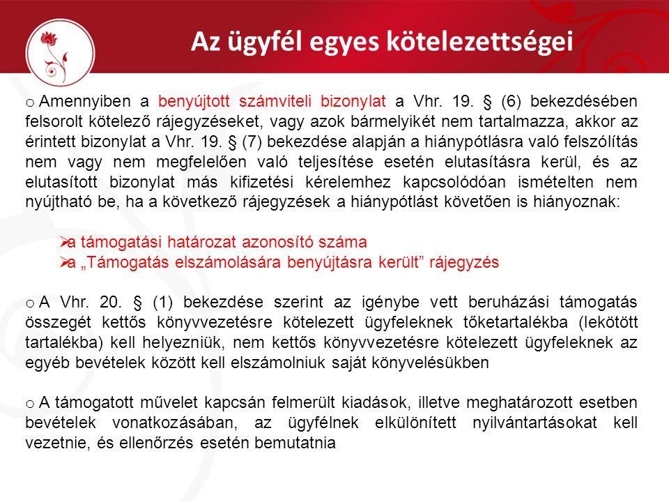 Az ügyfél egyes kötelezettségei o Amennyiben a benyújtott számviteli bizonylat a Vhr. 19. § (6) bekezdésében felsorolt kötelező rájegyzéseket, vagy az