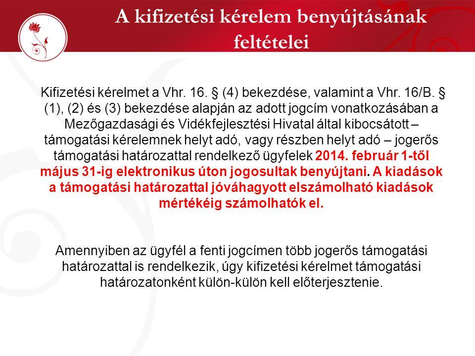 A kifizetési kérelem benyújtásának feltételei Kifizetési kérelmet a Vhr.