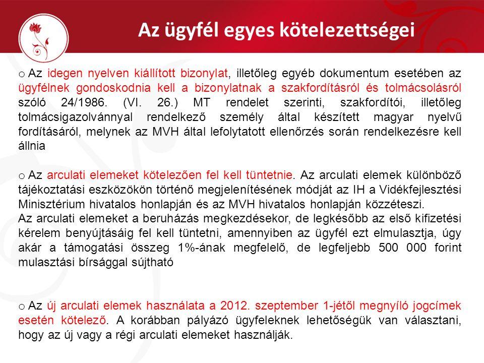 Az ügyfél egyes kötelezettségei o Az idegen nyelven kiállított bizonylat, illetőleg egyéb dokumentum esetében az ügyfélnek gondoskodnia kell a bizonylatnak a szakfordításról és tolmácsolásról szóló 24/1986.