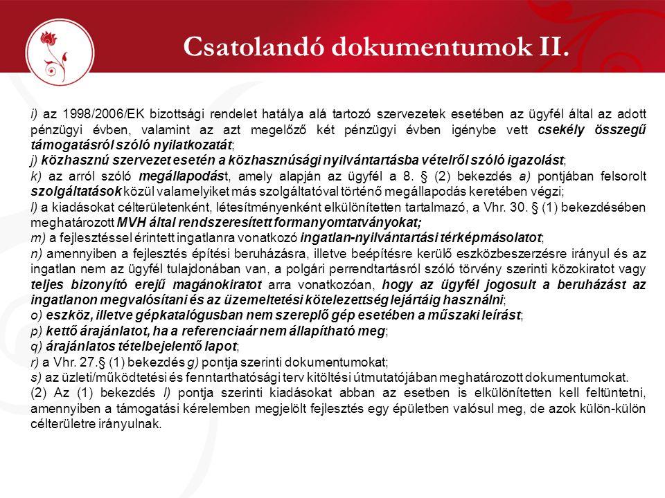 Csatolandó dokumentumok II. i) az 1998/2006/EK bizottsági rendelet hatálya alá tartozó szervezetek esetében az ügyfél által az adott pénzügyi évben, v