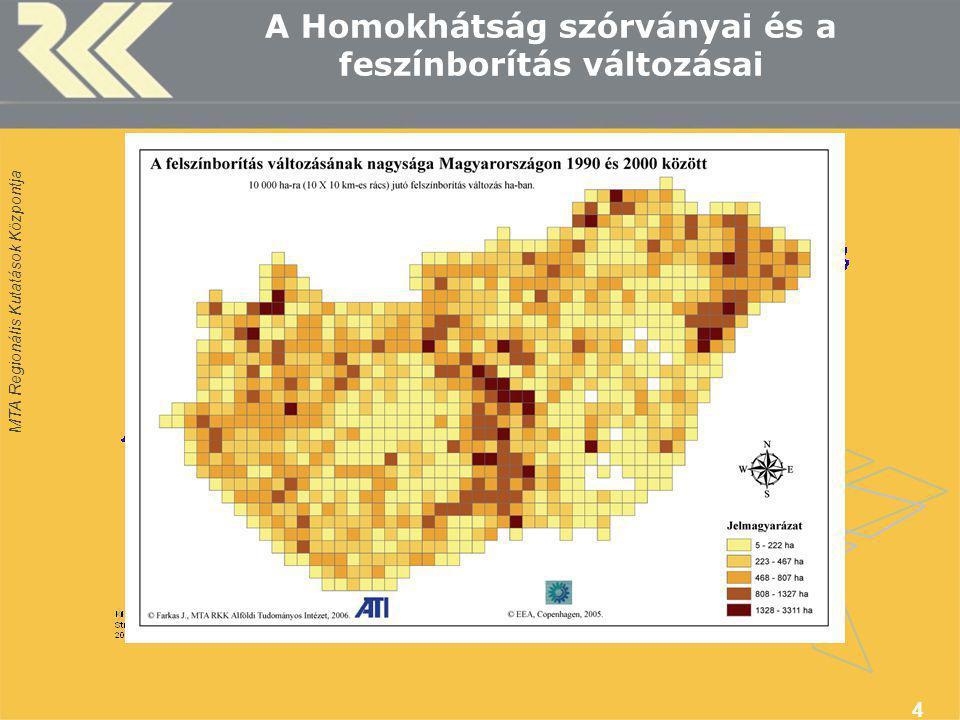MTA Regionális Kutatások Központja 4 A Homokhátság szórványai és a feszínborítás változásai