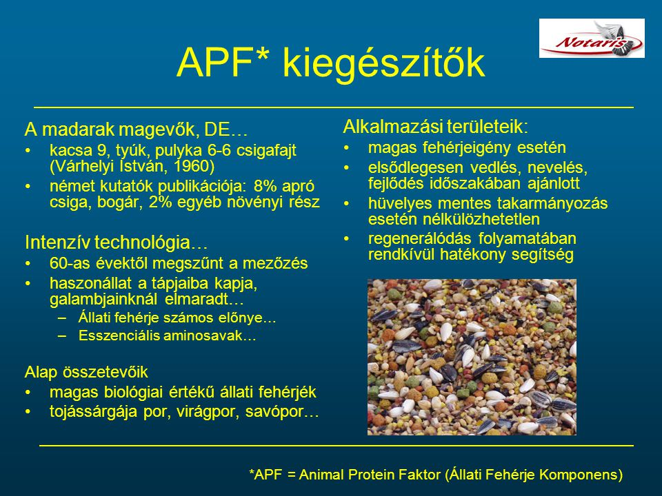 APF* kiegészítők A madarak magevők, DE… kacsa 9, tyúk, pulyka 6-6 csigafajt (Várhelyi István, 1960) német kutatók publikációja: 8% apró csiga, bogár,
