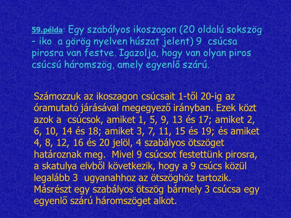 59.példa: Egy szabályos ikoszagon (20 oldalú sokszög – iko a görög nyelven húszat jelent) 9 csúcsa pirosra van festve. Igazolja, hogy van olyan piros