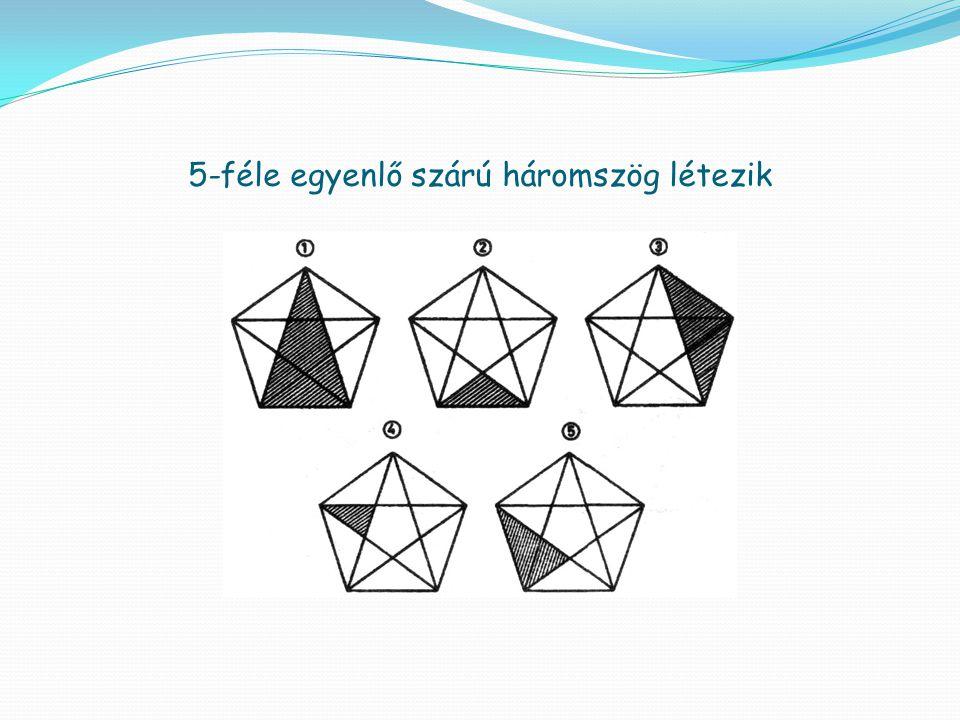 5-féle egyenlő szárú háromszög létezik