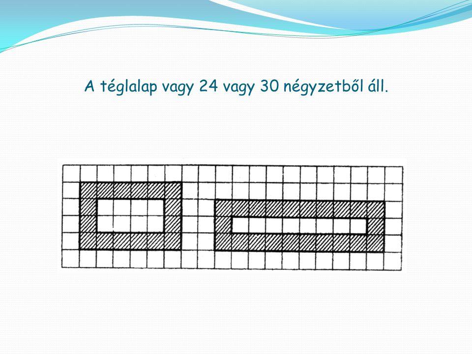 A téglalap vagy 24 vagy 30 négyzetből áll.