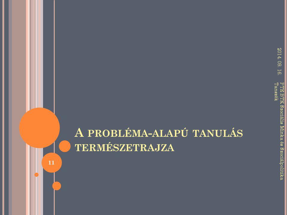 A PROBLÉMA - ALAPÚ TANULÁS TERMÉSZETRAJZA 2014.09.