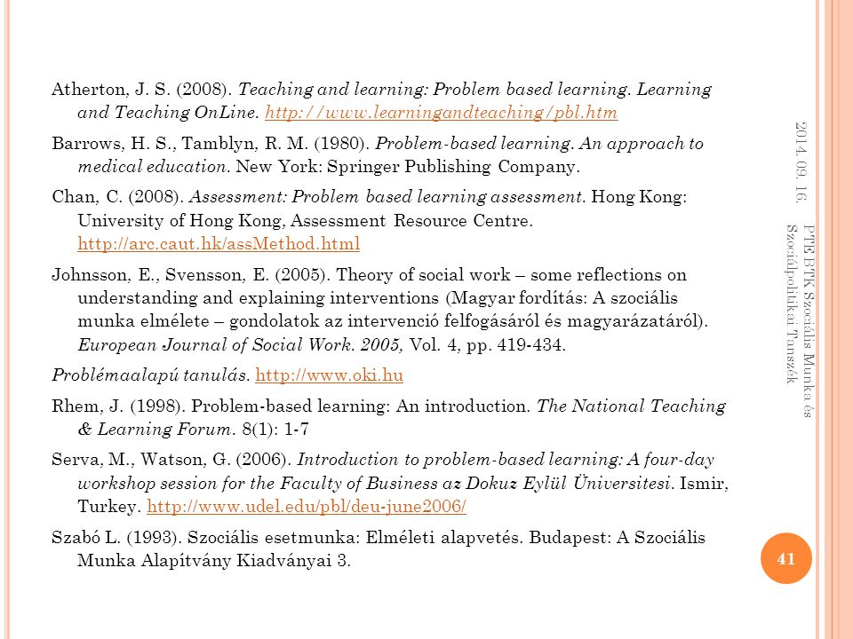 Atherton, J. S. (2008). Teaching and learning: Problem based learning. Learning and Teaching OnLine. http://www.learningandteaching/pbl.htmhttp://www.
