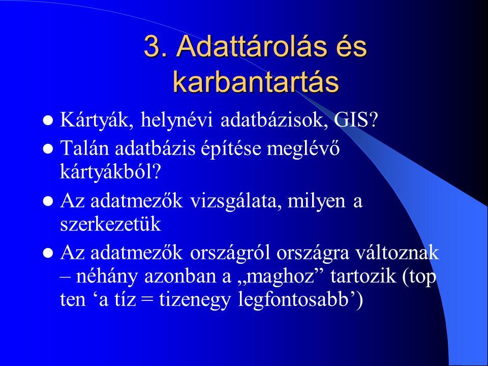 3. Adattárolás és karbantartás Kártyák, helynévi adatbázisok, GIS.