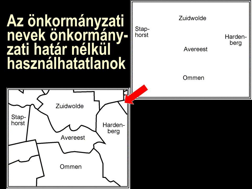 Az önkormányzati nevek önkormány- zati határ nélkül használhatatlanok