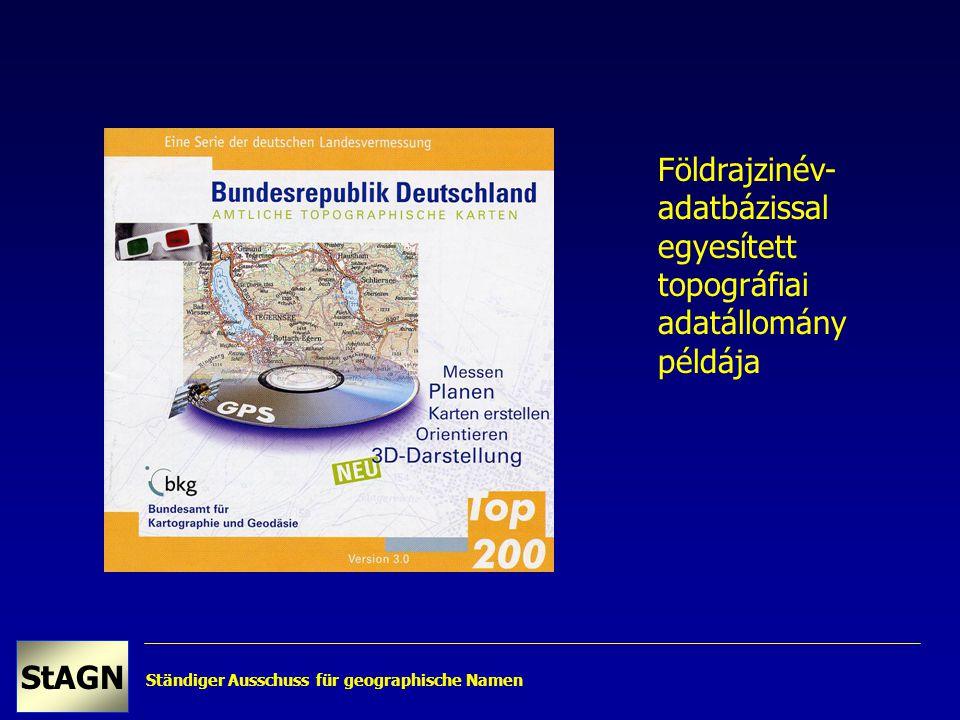 Ständiger Ausschuss für geographische Namen StAGN Földrajzinév- adatbázissal egyesített topográfiai adatállomány példája