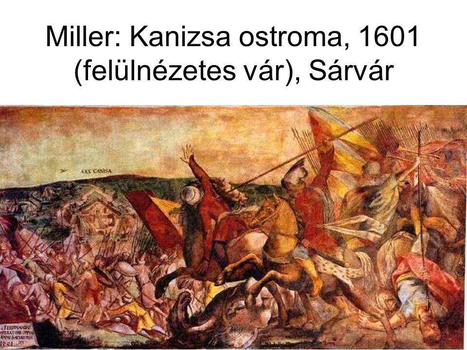 Miller: Kanizsa ostroma, 1601 (felülnézetes vár), Sárvár