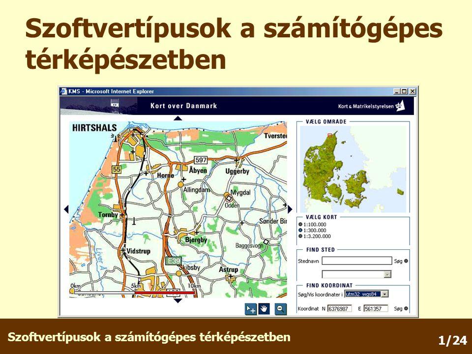 Szoftvertípusok a számítógépes térképészetben 1/24 Szoftvertípusok a számítógépes térképészetben