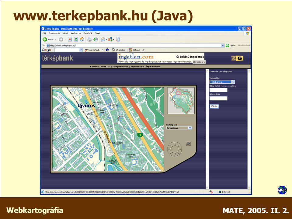 Webkartográfia MATE, 2005. II. 2. www.terkepbank.hu (Java)