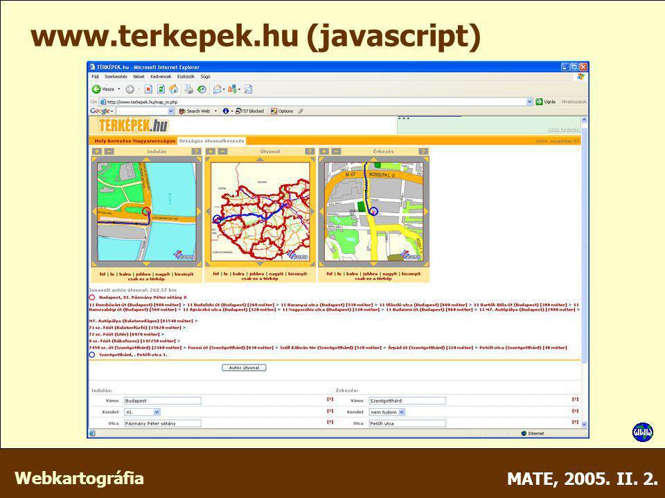Webkartográfia MATE, 2005. II. 2. www.terkepek.hu (javascript)