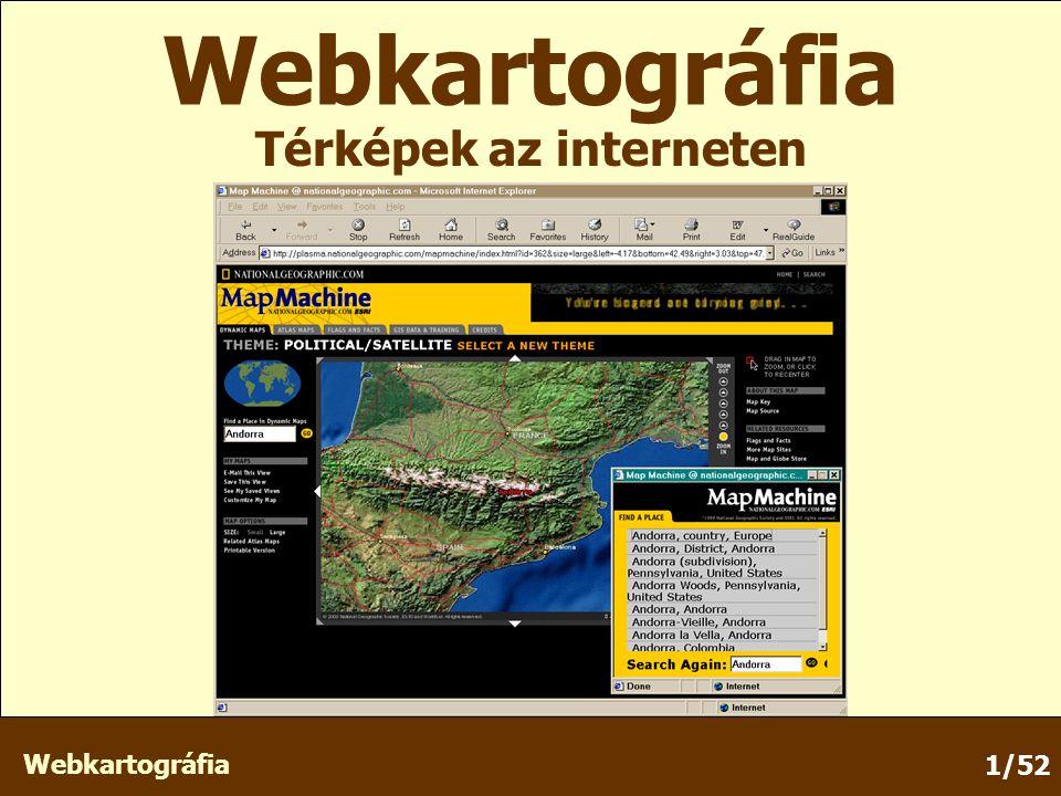 Webkartográfia 1/52 Webkartográfia Térképek az interneten