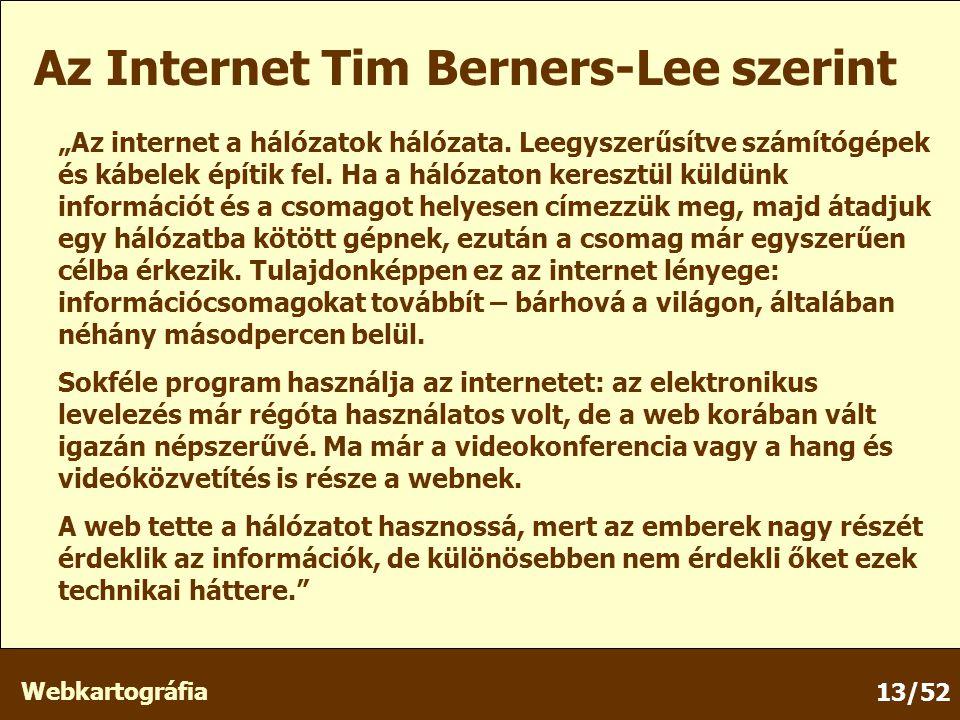"""Webkartográfia 13/52 Az Internet Tim Berners-Lee szerint """"Az internet a hálózatok hálózata."""