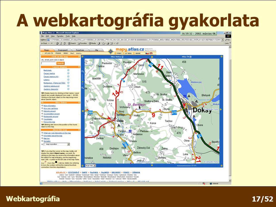 Webkartográfia 17/52 A webkartográfia gyakorlata