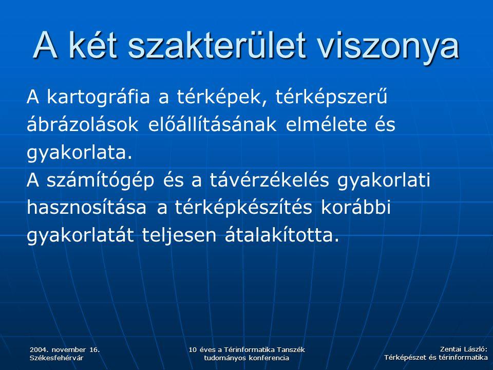 Zentai László: Térképészet és térinformatika 2004.