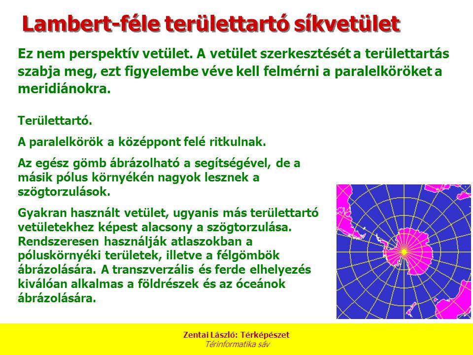 Zentai László: Térképészet Térinformatika sáv Lambert-féle területtartó síkvetület Ez nem perspektív vetület.