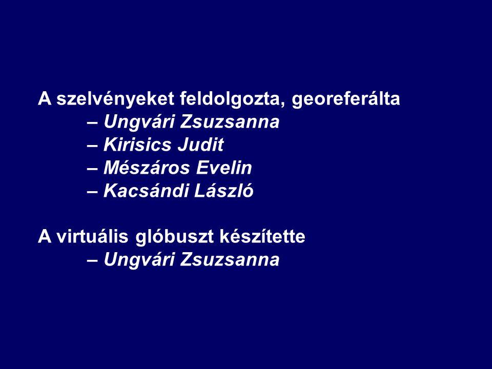 A szelvényeket feldolgozta, georeferálta – Ungvári Zsuzsanna – Kirisics Judit – Mészáros Evelin – Kacsándi László A virtuális glóbuszt készítette – Ungvári Zsuzsanna