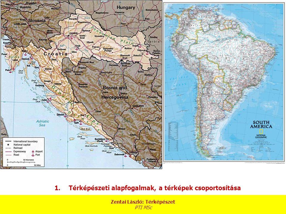 Zentai László: Térképészet PTI MSc 1.Térképészeti alapfogalmak, a térképek csoportosítása