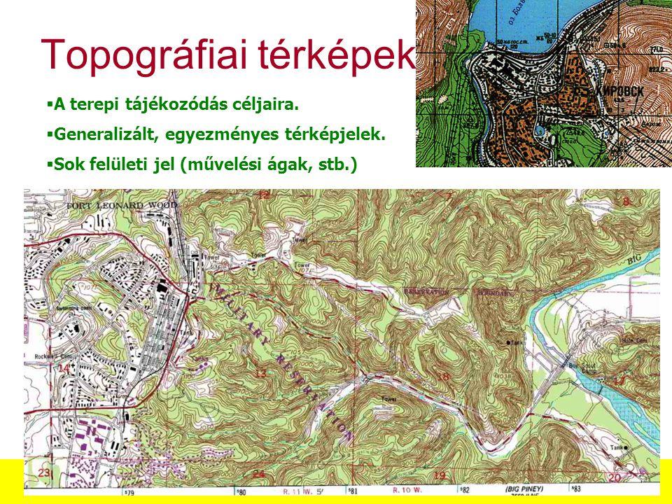 Zentai László: Térképészet PTI MSc Térképészeti alapfogalmak, a térképek csoportosítása Topográfiai térképek  A terepi tájékozódás céljaira.  Genera