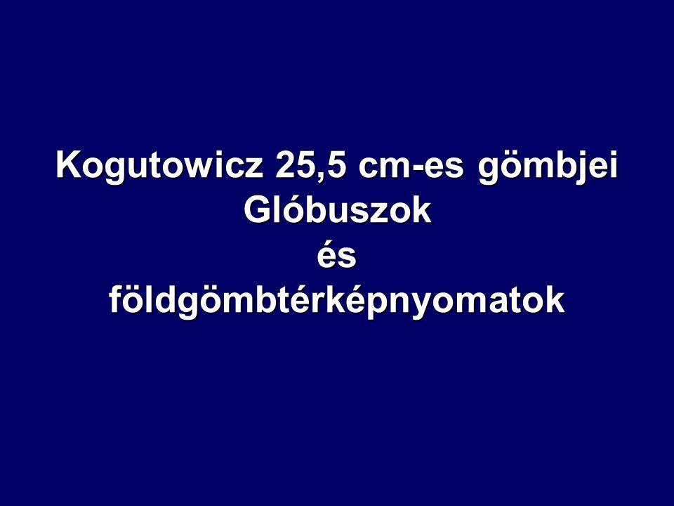 Kogutowicz 25,5 cm-es gömbjei Glóbuszok és földgömbtérképnyomatok