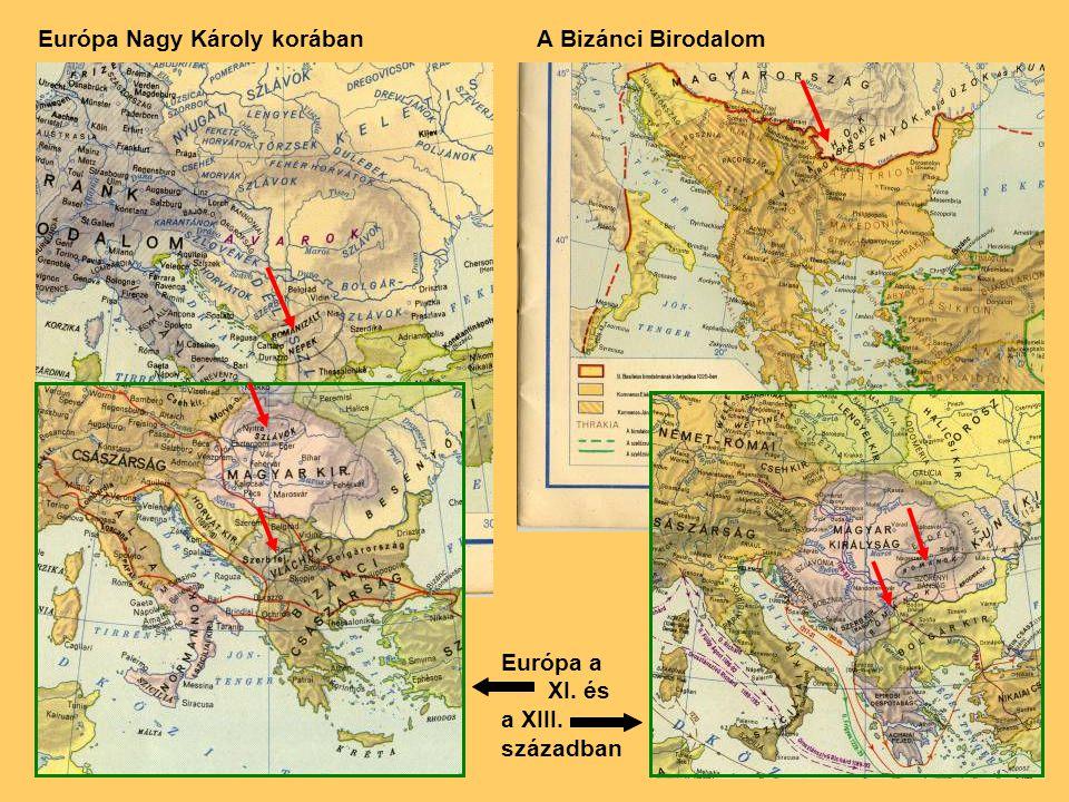 Európa Nagy Károly korábanA Bizánci Birodalom Európa a XI. és a XIII. században