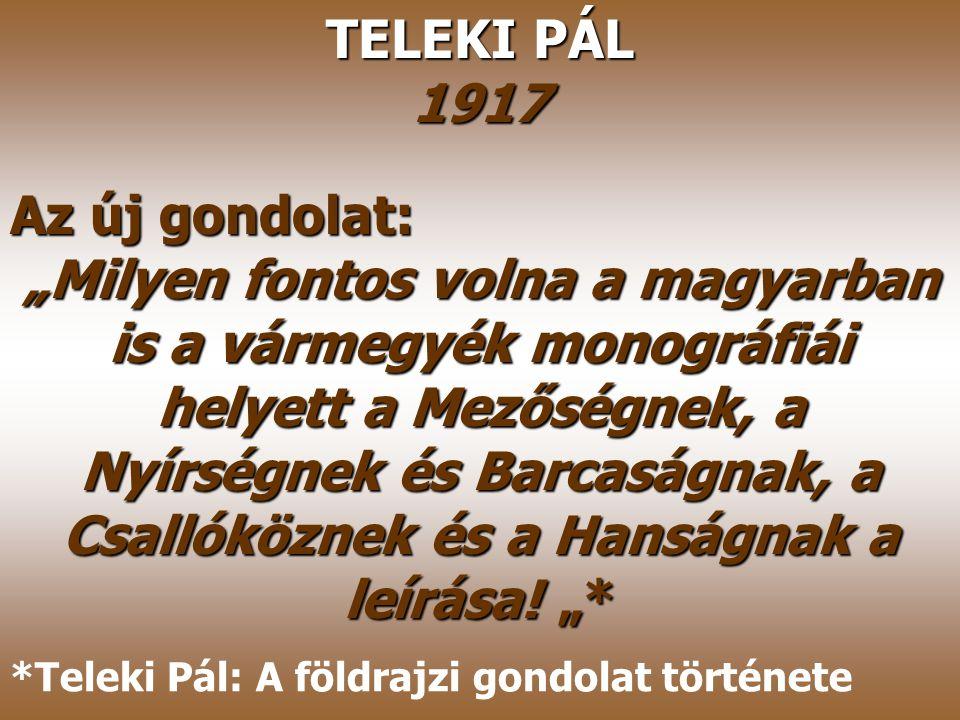 HUNFALVY JÁNOS A magyar birodalom természeti viszonyainak leírása (1863–65) Pozsonyi-, Pesti-, Erdélyi-med. Kárpát-medence hármas tagolása, A hegysége