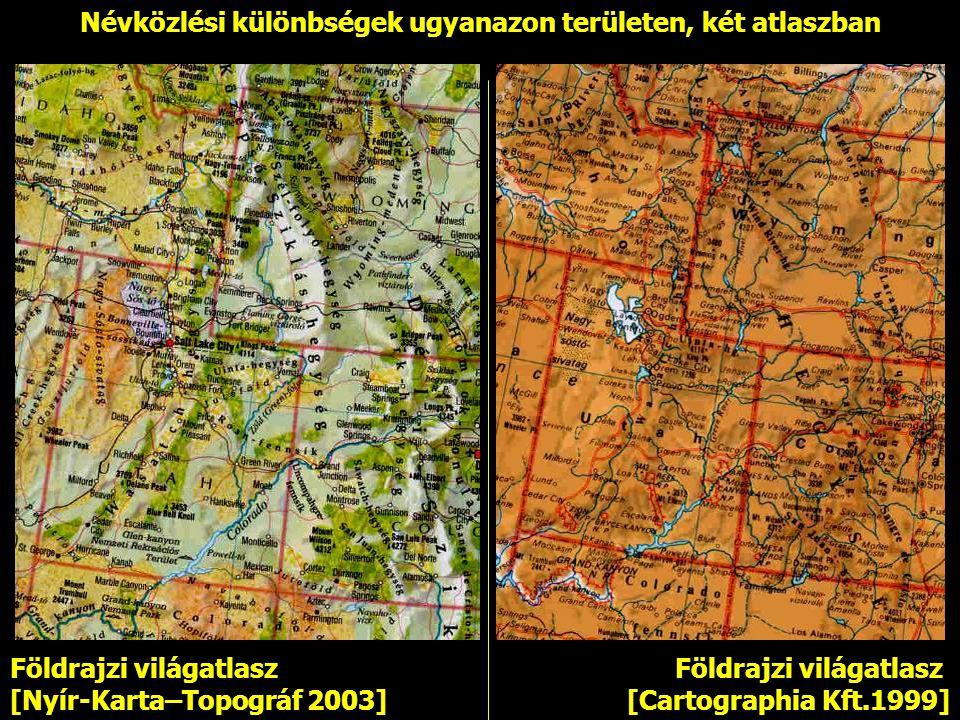 Orlické hory (cseh) Orlice-hegység Cserszkij hrebet (orosz) Cserszkij-hegység Bayerwald (német) Bajor-erdő Rocky Mountains (angol) Sziklás-hegység Fox
