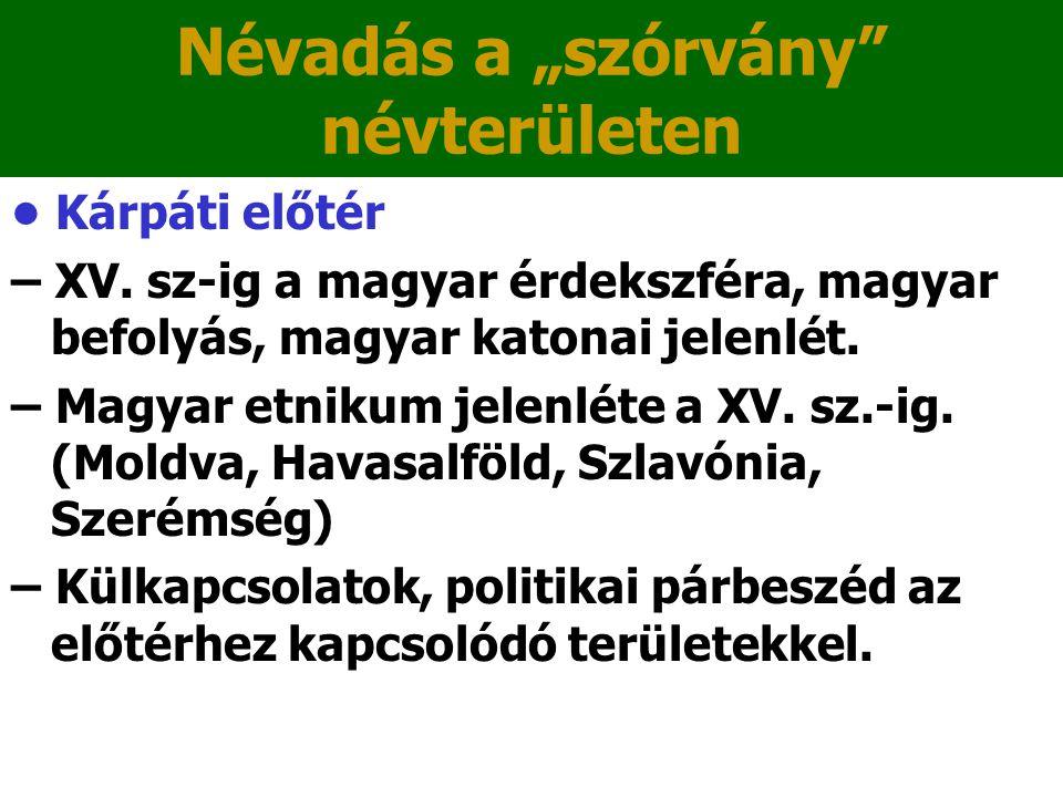 """Névadás a """"szórvány névterületen Kárpáti előtér – XV."""