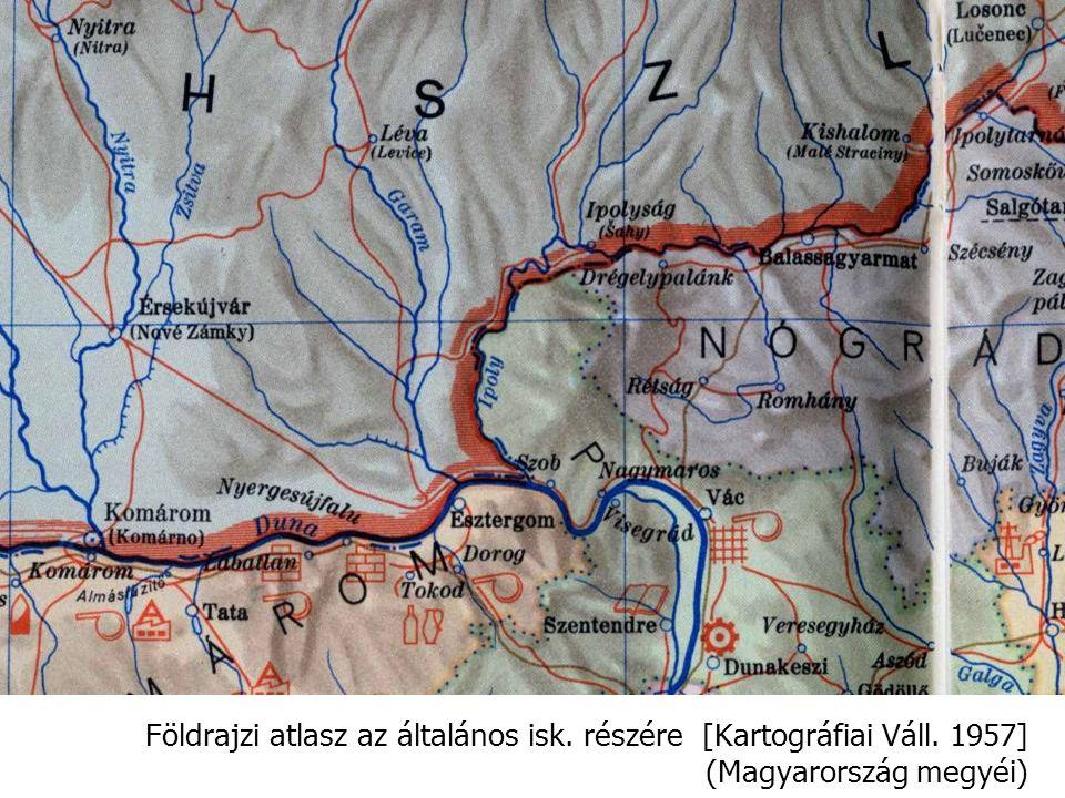 Földrajzi atlasz az általános isk. részére [Kartográfiai Váll. 1957] (Magyarország megyéi)
