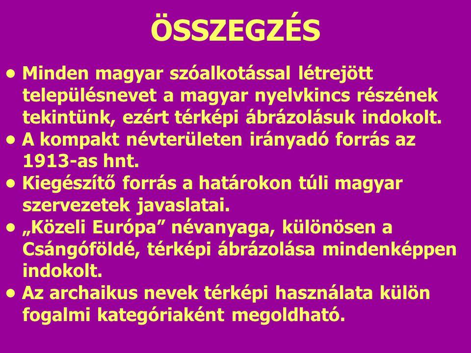 Minden magyar szóalkotással létrejött településnevet a magyar nyelvkincs részének tekintünk, ezért térképi ábrázolásuk indokolt.
