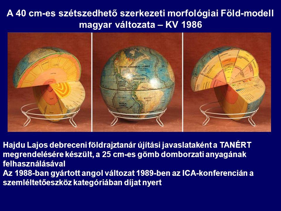 A 40 cm-es szétszedhető szerkezeti morfológiai Föld-modell magyar változata – KV 1986 Hajdu Lajos debreceni földrajztanár újítási javaslataként a TANÉ