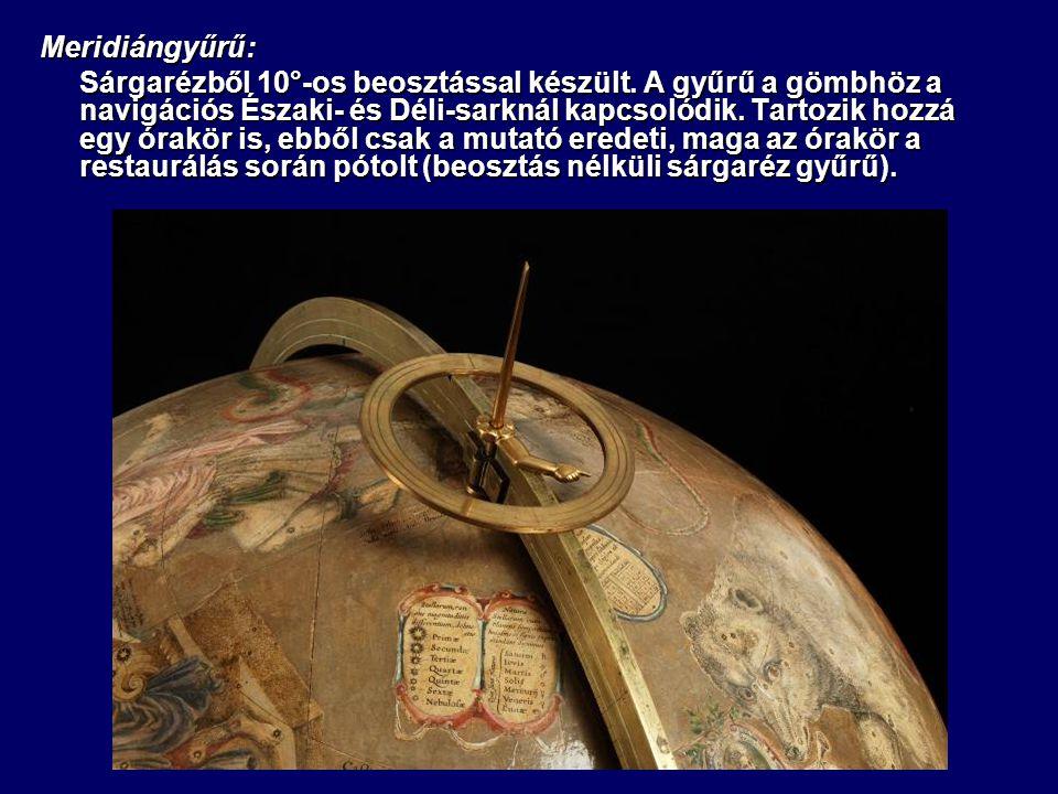 Meridiángyűrű: Sárgarézből 10°-os beosztással készült. A gyűrű a gömbhöz a navigációs Északi- és Déli-sarknál kapcsolódik. Tartozik hozzá egy órakör i