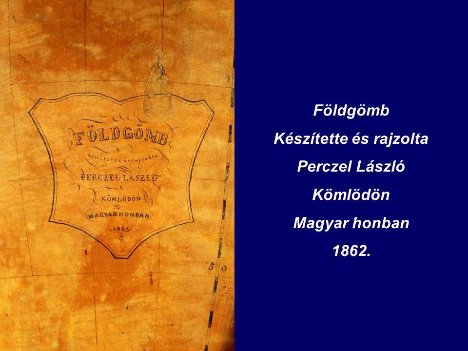 Földgömb Készítette és rajzolta Perczel László Kömlödön Magyar honban 1862.