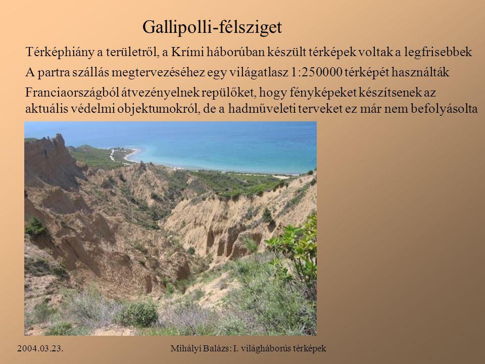 2004.03.23.Mihályi Balázs: I. világháborús térképek Gallipolli-félsziget Térképhiány a területről, a Krími háborúban készült térképek voltak a legfris