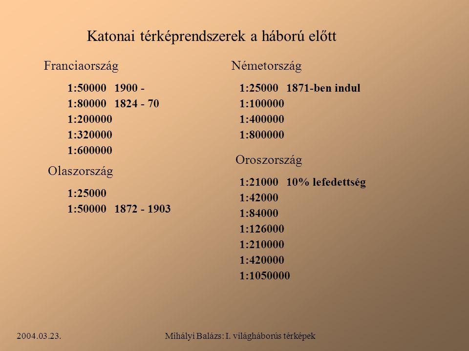 2004.03.23.Mihályi Balázs: I. világháborús térképek Katonai térképek a Nyugati Fronton